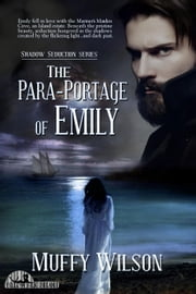 The Para-Portage of Emily - Shadow Seduction Series, #1 ebook by Muffy Wilson