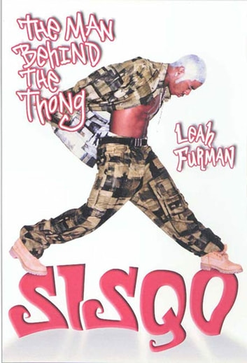 Sisqo - The Man Behind the Thong ebook by Leah Furman