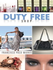 Duty Free Shop ebook by Francisco Paco Mieres