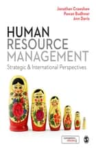 Human Resource Management - Strategic and International Perspectives ebook by Jonathan Crawshaw, Dr. Pawan Budhwar, Ann Davis