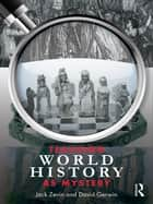 Teaching World History as Mystery ebook by Jack Zevin,David Gerwin