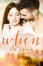 When We Fall ebook by J.H. Croix