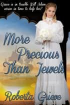More Precious Than Jewels ebook by Roberta Grieve