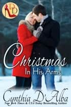 Christmas in His Arms ebook by