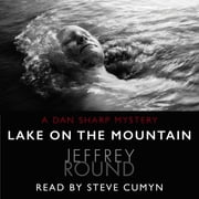 Lake on the Mountain - A Dan Sharp Mystery audiobook by Jeffrey Round
