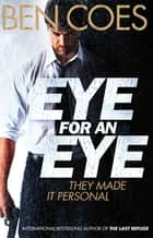 Eye for an Eye: A Dewey Andreas Novel 4 ebook by Ben Coes