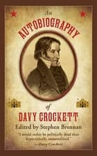 An Autobiography of Davy Crockett ebook by Stephen Brennan
