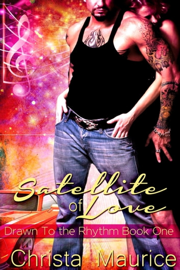 Satellite of Love ebook by Christa Maurice