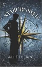 Starcrossed - A Paranormal Historical Romance ebook by Allie Therin