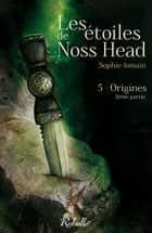 Les étoiles de Noss Head ebook by Sophie Jomain