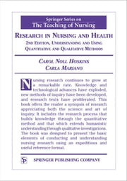 Research in Nursing and Health - Understanding and Using Quantitative and Qualitative Methods, 2nd Edition ebook by Carol Noll Hoskins, PhD, RN, FAAN,Carla Mariano, EdD, RN, HNC