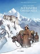 Une vie avec Alexandra David Néel - Tome 1 ebook by Fred Campoy, Mathieu Blanchot, Fred Campoy