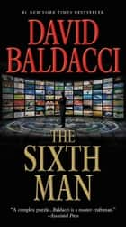 The Sixth Man ebook by David Baldacci