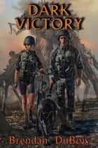 Dark Victory ebook by Brendan DuBois