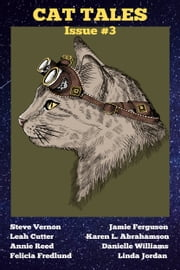 Cat Tales Issue #3 ebook by Steve Vernon, Jamie Ferguson, Leah Cutter,...