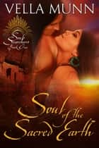 Soul of the Sacred Earth ebook by Vella Munn