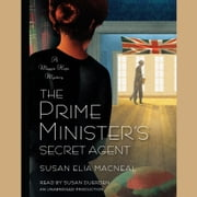 The Prime Minister's Secret Agent - A Maggie Hope Mystery audiobook by Susan Elia MacNeal