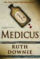 Medicus - A Novel of the Roman Empire ebook by Ruth Downie