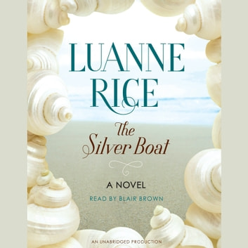 The Silver Boat - A Novel audiobook by Luanne Rice