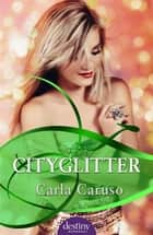 Cityglitter ebook by Carla Caruso