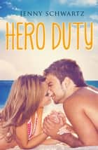 Hero Duty ebook by Jenny Schwartz