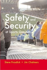 Safety and Security at Sports Grounds ebook by Frosdick, S.