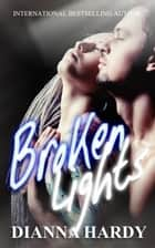 Broken Lights ebook by Dianna Hardy
