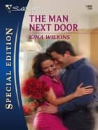 The Man Next Door ebook by Gina Wilkins