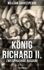 König Richard II. (Zweisprachige Ausgabe: Deutsch-Englisch) ebook by William Shakespeare, Christoph Martin Wieland