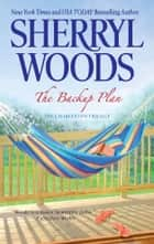 The Backup Plan ebook by Sherryl Woods