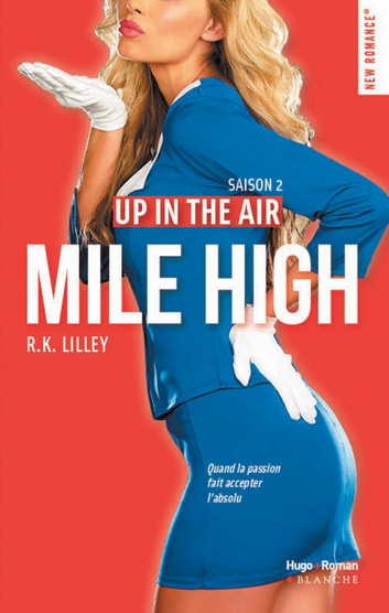 Up in the air Saison 2 Mile High eBook by R k Lilley