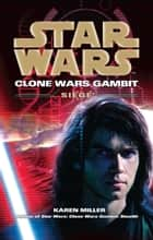Star Wars: Clone Wars Gambit - Siege ebook by