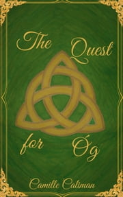 The Quest for Óg ebook by Camille Caliman