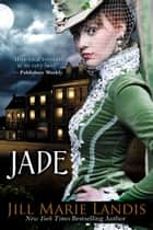 Jade ebook by Jill Marie Landis