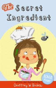 The Secret Ingredient ebook by Geoffrey W Boileau