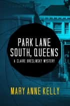 Park Lane South, Queens ebook by Mary Anne Kelly