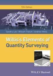 Willis's Elements of Quantity Surveying ebook by Sandra Lee,William Trench,Andrew Willis