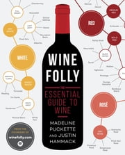 Wine Folly - The Essential Guide to Wine ebook by Madeline Puckette,Justin Hammack