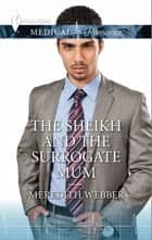 The Sheikh and the Surrogate Mum ebook by Meredith Webber