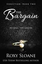 The Bargain ebook by Roxy Sloane
