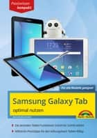 Samsung Galaxy Tab optimal nutzen - Praxiswissen kompakt eBook by Wolfram Gieseke