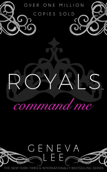 Command me ebook by geneva lee 9780996033107 rakuten kobo command me royals saga 1 ebook by geneva lee fandeluxe Ebook collections