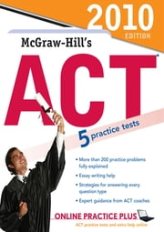 McGraw-Hill's ACT, 2010 Edition ebook by Steven Dulan