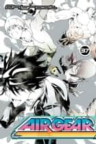 Air Gear 37 ebook by Oh!great, Oh!great