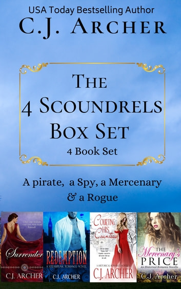 The 4 Scoundrels Box Set: 4 Book Set - A pirate, a spy, a mercenary & a rogue ebook by C.J. Archer
