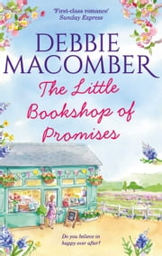 The Little Bookshop Of Promises ebook by Debbie Macomber