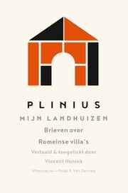 Mijn landhuizen - brieven over Romeinse villa's ebook by Plinius