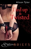 Tied Up and Twisted