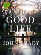 The Good Life ebook by John Brady