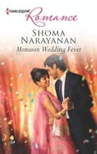 Monsoon Wedding Fever ebook by Shoma Narayanan
